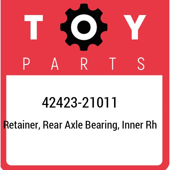 42423-21011 Toyota Retainer, rear axle bearing, inner rh 4242321011, New Genuine