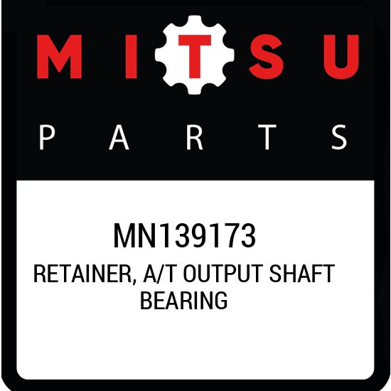 MN139173 Mitsubishi Retainer, a/t output shaft bearing MN139173, New Genuine OEM